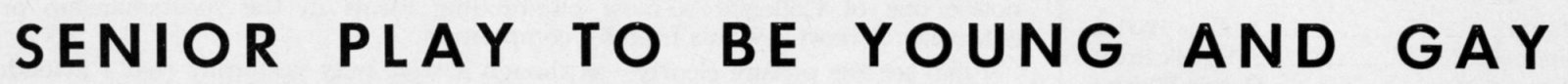 ""\""""Senior Play To Be Young And Gay"""" in The Match, February 1959""1600|86|?|en|2|9d2c0822b61b33db5b918efce3aec58e|False|UNLIKELY|0.29003265500068665